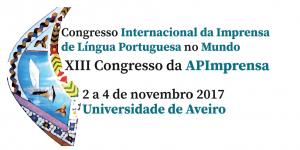 Congresso Internacional da Imprensa de Língua Portuguesa no Mundo XIII Congresso da APImprensa